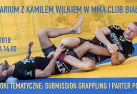 Seminarium z Kamilem Wilkiem w MMA Club Białystok