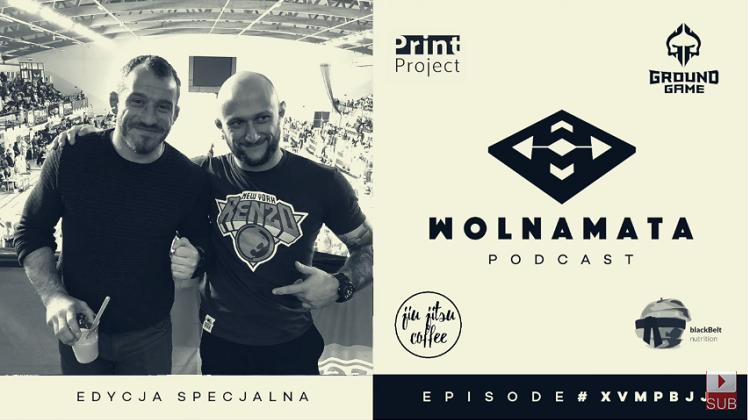 Wolna Mata Podcast #XVMPBJJ – Edycja Specjalna