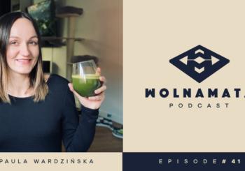 Wolna Mata Podcast #41 - Paula Wardzińska