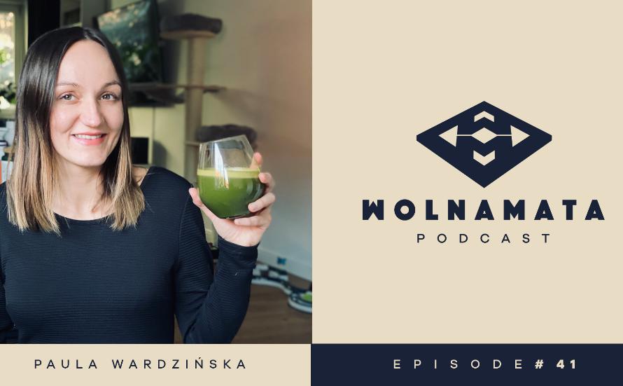 Wolna Mata Podcast #41 – Paula Wardzińska